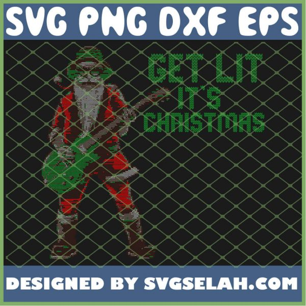 420 Get Lit Its Christmas Santa Rock Music Guitar Ugly Weed SVG PNG DXF EPS 1