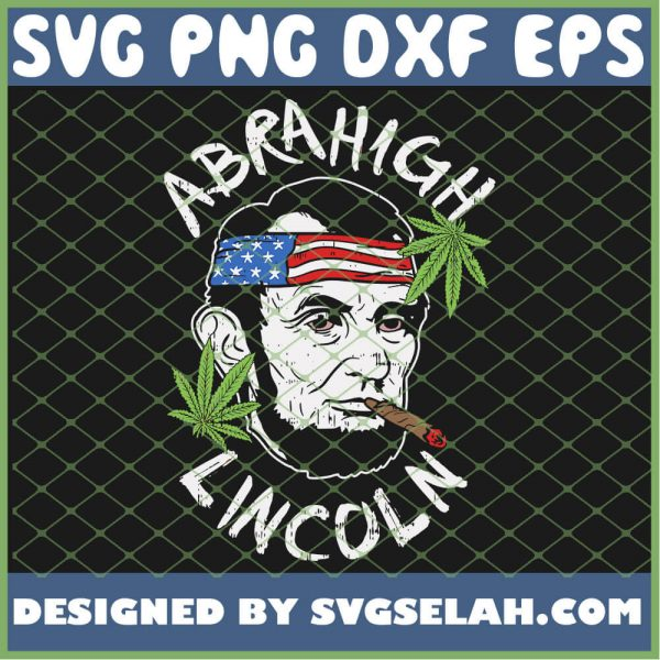 Abrahigh Lincoln High Stoner Abe 420 Joint Weed 4th Of July SVG PNG DXF EPS 1