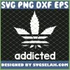Addicted Cannabis Marijuana Leaf 420 Pot Weed SVG PNG DXF EPS 1