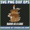 Baked as a Cake Stoned High Marijuana Weed Cannabis THC SVG PNG DXF EPS 1