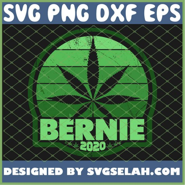 Bernie Sanders 2020 Medical Marijuana Legalize Weed SVG PNG DXF EPS 1