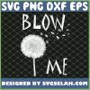 Blow Me Funny Weed SVG PNG DXF EPS 1