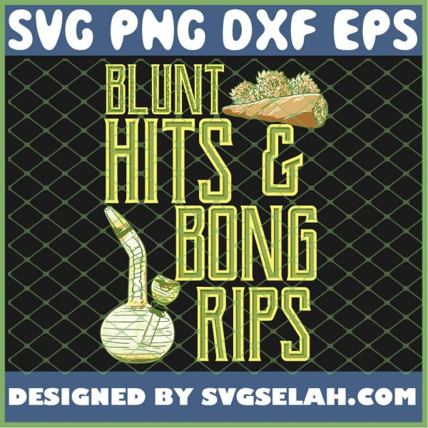 Blunt Hits and Bong Rips Marijuana Joint 420 Weed SVG PNG DXF EPS 1