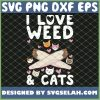 Cannabis Cat Marijuana Reefer Pot Gift I Love Weed And Cats SVG PNG DXF EPS 1