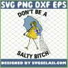 Dont Be A Salty Bitch 1