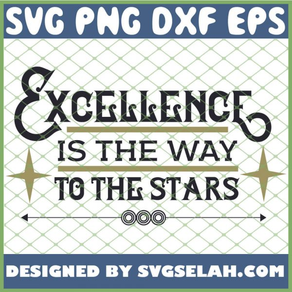 Excellence Is The Way To The Stars 1