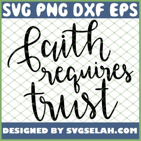 Faith Requires Trust 1