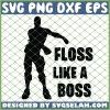 Floss Like A Boss Fortnite SVG PNG DXF EPS 1