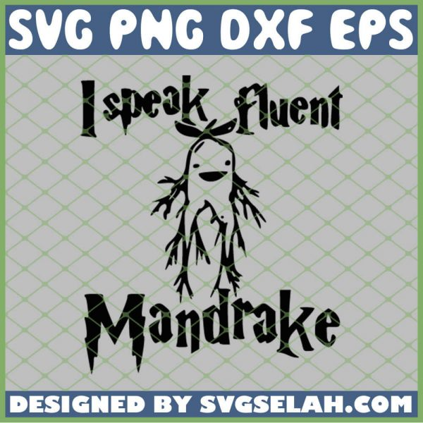 Harry Potter I Speak Fluent Mandrake Ginseng SVG PNG DXF EPS 1