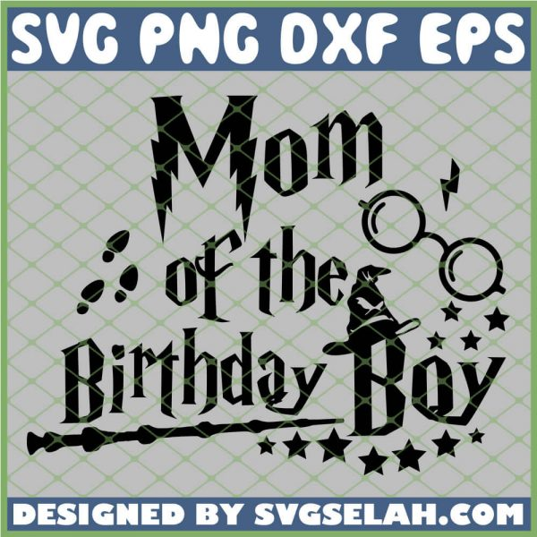 Harry Potter Magic Wand Mom Of The Birthday Boy Glasses Hat SVG PNG DXF EPS 1