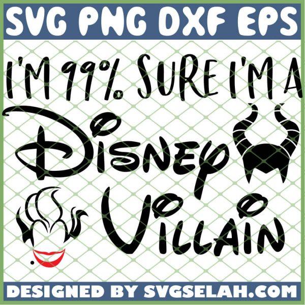 Im 99 Sure Im A Disney Villain Hocus Pocus SVG PNG DXF EPS 1