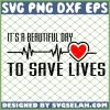 Its A Beautiful Day To Save Lives Greys Anatomy Quotes Sayings SVG PNG DXF EPS 1
