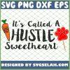 Its Called A Hustle Sweetheart 1