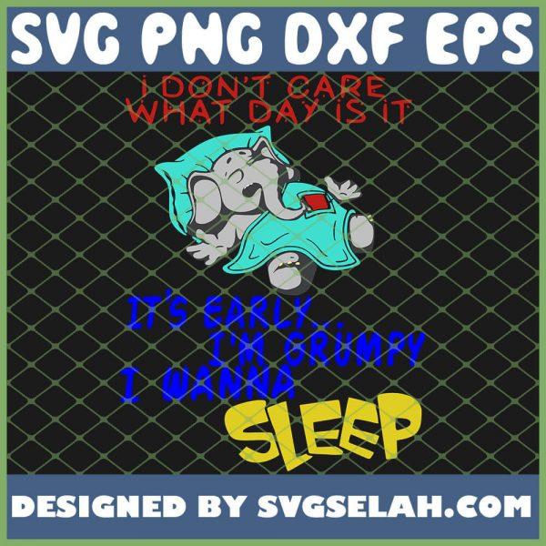 Its Early Im Grumpy I Wanna Sleep 1