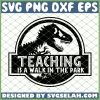 Jurassic Park Teaching Is A Walk In The Park SVG PNG DXF EPS 1