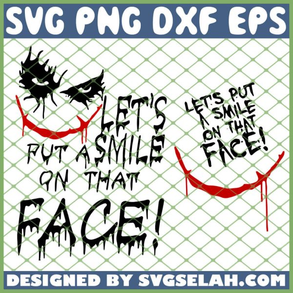 Lets Put A Smile On That Face Joker Quotes SVG PNG DXF EPS 1