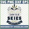 Long Live Dark Blue Skies And Fireflies 1