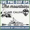 Mountains Are Calling I Must Go 1