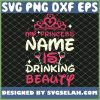 My Princess Name Is Drinking Beauty 1