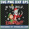 Rick And Morty Santa Fuck Is This Jolly Enough Ugly Christmas SVG PNG DXF EPS 1