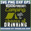 Weekend Forecast Camping With A Chance Of Drinking 1