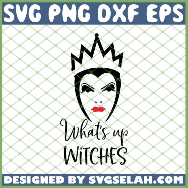 Whats Up Witches Evil Queen SVG PNG DXF EPS 1