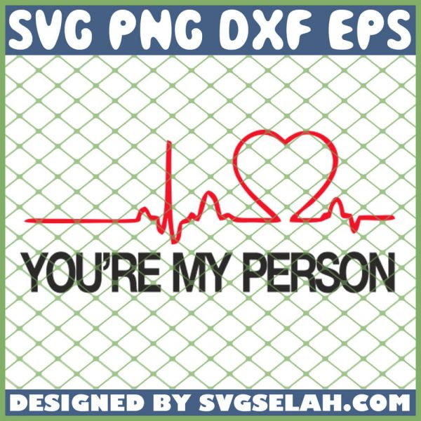 You Are My Person Greys Anatomy Quotes Sayings SVG PNG DXF EPS 1