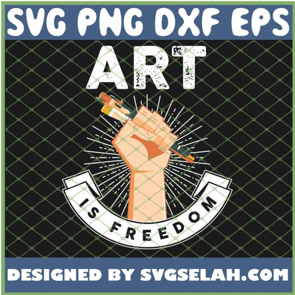 Art Is Freedom Art Teacher Or Student SVG PNG DXF EPS 1