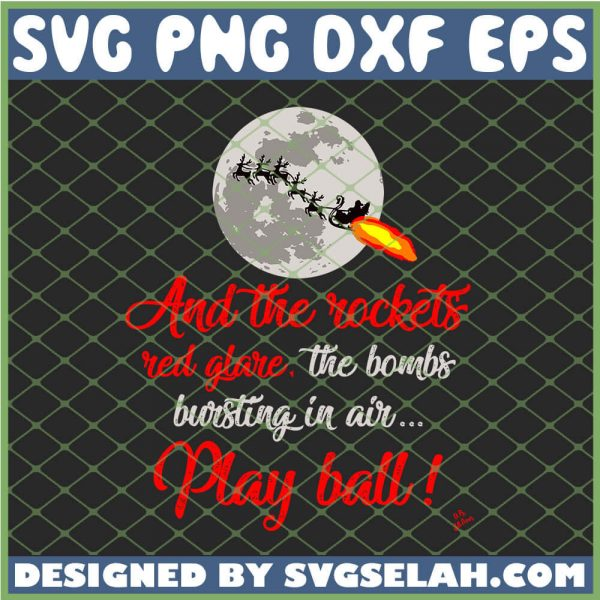 Aunt Bethany Tee Funny And The Rockets Red Glare The Bombs Bursting In Air Play Ball SVG PNG DXF EPS 1