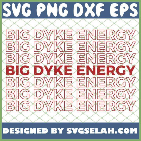 Big Dyke Energy Lesbian Pride Proud Lgbt SVG PNG DXF EPS 1