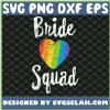 Bride Squad Lgbt Wedding Bachelorette Lesbian Pride SVG PNG DXF EPS 1
