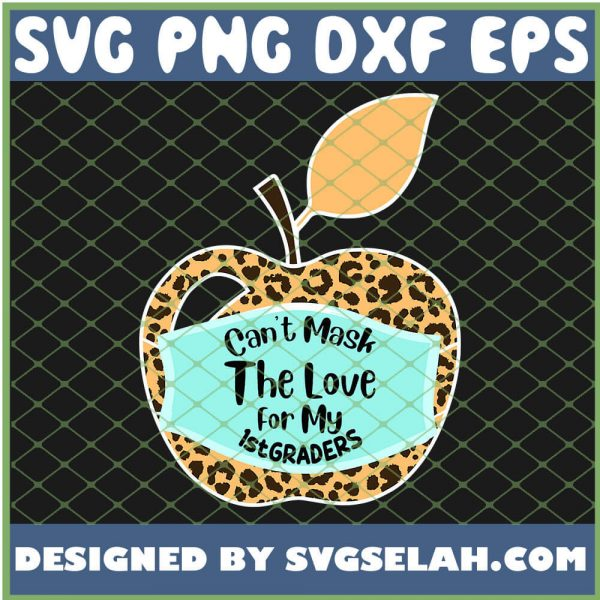 Cant Mask The Love For My 1st Grade SVG PNG DXF EPS 1