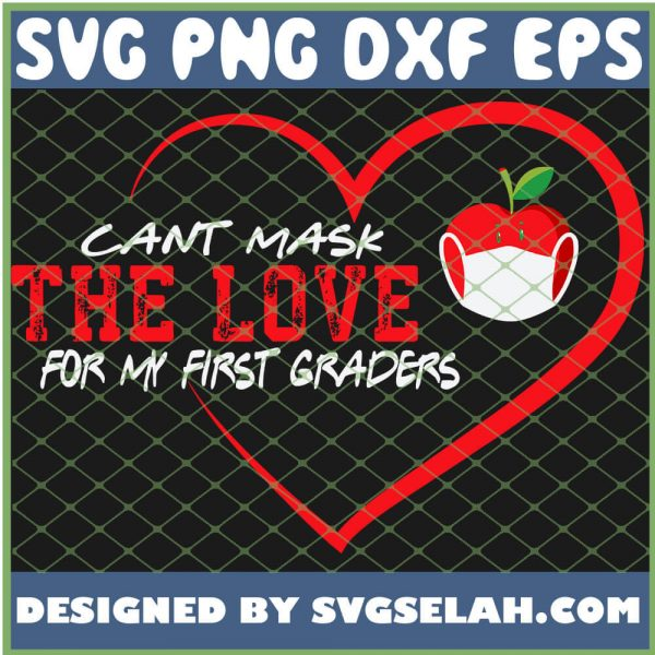Cant Mask The Love For My First Graders Heart SVG PNG DXF EPS 1