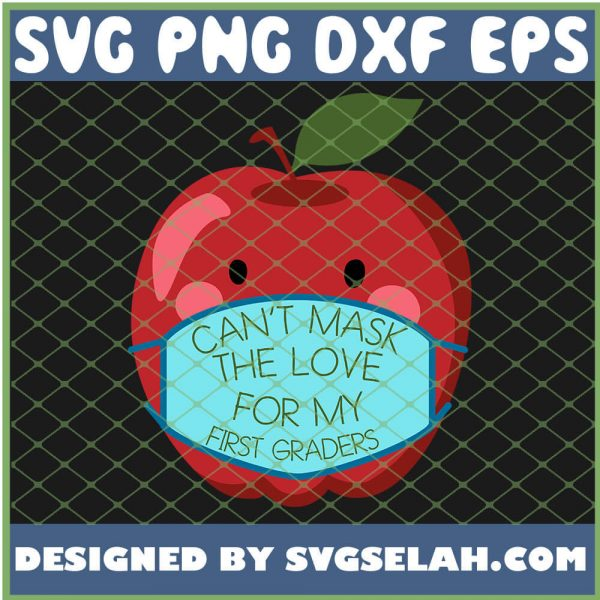 Cant Mask The Love For My First Graders SVG PNG DXF EPS 1