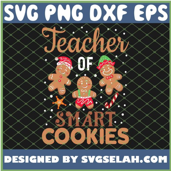 Christmas Teacher Of Smart Cookies Cute Gingerbread SVG PNG DXF EPS 1