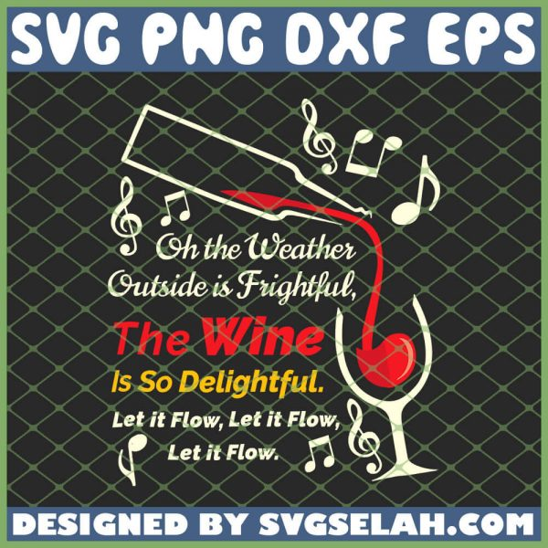 Christmas Wine Let It Flow The Wine Is So Delightful SVG PNG DXF EPS 1