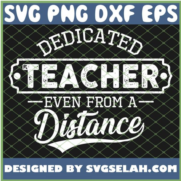 Dedicated Teacher Even From A Distance Learning Online SVG PNG DXF EPS 1