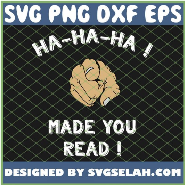Ha Ha Ha Made You Read Teacher Book Reading SVG PNG DXF EPS 1