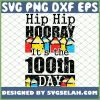 Hip Hip Hooray It Is The 100th Days Of Cray Cray Elementary Teacher Pencil SVG PNG DXF EPS 1