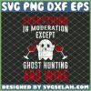 Hunter Love Wine Everything In Moder Ation Except Ghost Hunting And Wine SVG PNG DXF EPS 1