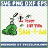 I Do Not Like Them Sam I Am SVG PNG DXF EPS 1