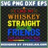 I Like My Whiskey Straight Funny Gay Pride Lgbt Rainbow Flag SVG PNG DXF EPS 1