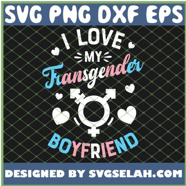 I Love My Transgender Boyfriend Gay Pride Lgbt SVG PNG DXF EPS 1