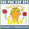 I Speak For The Tree The Lorax SVG PNG DXF EPS 1
