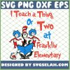 I Teach A Thing Or Two At Franklin Elementary SVG PNG DXF EPS 1