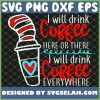 I Will Drink Coffee Here Or There I Will Drink Coffee Everywhere SVG PNG DXF EPS 1