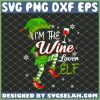 Im The Wine Lover Elf Hat Ears Hand And Legs SVG PNG DXF EPS 1