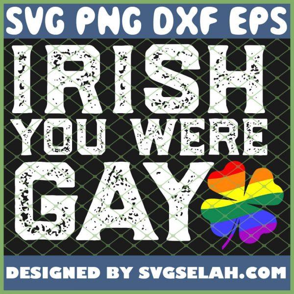 Irish You Were Gay Lgbt Meme St Patricks Day SVG PNG DXF EPS 1