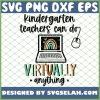Kindergarten Teachers Can Do Virtually Anything Boho Rainbow SVG PNG DXF EPS 1