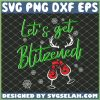 Lets Get Blitzened Christmas Wine SVG PNG DXF EPS 1